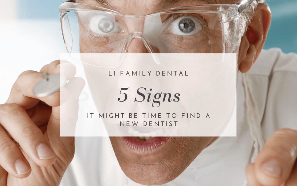 5 Signs it might be time to find a new dentist