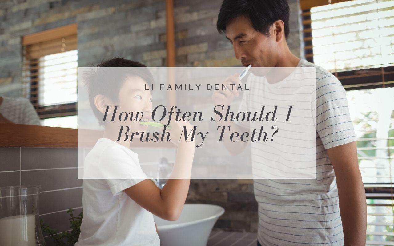 how often should I brush my teeth