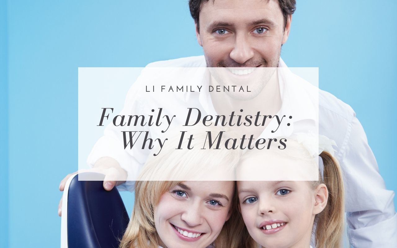 Family Dentistry: Why It Matters