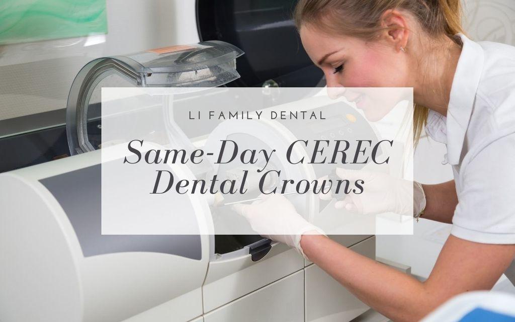 Same-Day-CEREC-Dental-Crowns-Li-Family-Dental